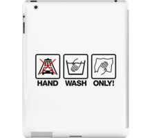 Hand Wash Only! (1) iPad Case/Skin