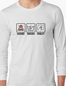 Hand Wash Only! (1) Long Sleeve T-Shirt