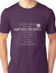 Babe with the Power Unisex T-Shirt