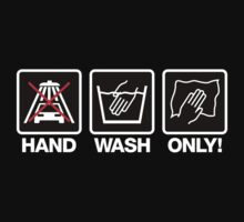 Hand Wash Only! (2) by PlanDesigner