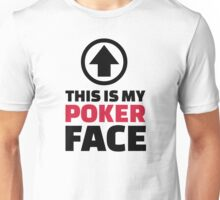 This is my poker face Unisex T-Shirt