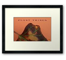 Statement Image: PLANT THINGS Framed Print