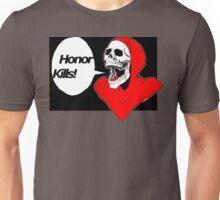 Honor Kills. Unisex T-Shirt
