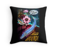 Hello ground! Throw Pillow