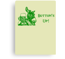 Bottom's Up! Canvas Print