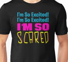 Saved By The Bell Quote - I'm So Excited I'm So Excited I'm So Scared Unisex T-Shirt