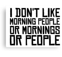 Morning People Hate Funny Sarcastic Quotes Coffee Canvas Print