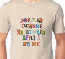 Popular Culture No Longer Applies To Me Unisex T-Shirt