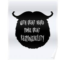 Great Beard Responsibility Funny Quote Poster