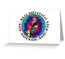 Have A Grateful Day Greeting Card