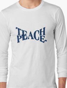 TEACH PEACE VINTAGE Long Sleeve T-Shirt