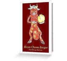 Rob Gamble's and Shawn Mahoney's Bacon Cheese Burger Sausage copy right 2015 Greeting Card