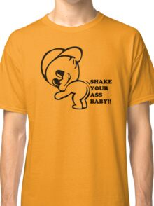 Shake Your Ass Baby Classic T-Shirt