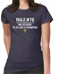 Wedding Crashers Quote - Rule # 76 No Excuses Play Like A Champion Womens Fitted T-Shirt