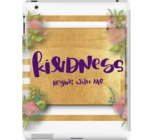 """""""Kindness begins with me"""",typography,cool text,gold,water color, hand painted,floral iPad Case/Skin"""