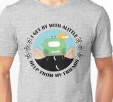 I Get By With A Little Help From My Friends Unisex T-Shirt