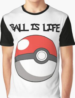 Pokeball is life! Graphic T-Shirt