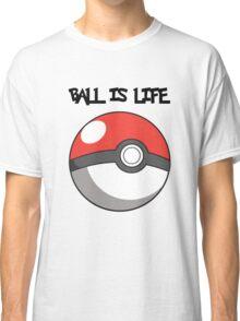 Pokeball is life! Classic T-Shirt