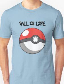 Pokeball is life! Unisex T-Shirt