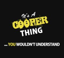 It's A COOPER thing, you wouldn't understand !! by satro