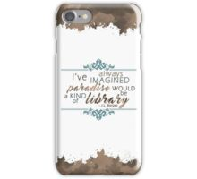 Paradise = Library iPhone Case/Skin