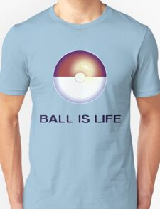 (Poke)Ball is Life Unisex T-Shirt