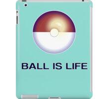 (Poke)Ball is Life iPad Case/Skin