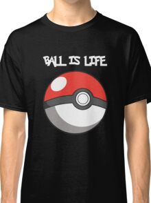 Pokeball is life! White text Classic T-Shirt