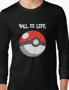 Pokeball is life! White text Long Sleeve T-Shirt