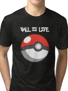 Pokeball is life! White text Tri-blend T-Shirt