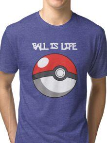 Pokeball is life! White text Tri-blend T-Shirt