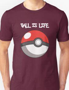 Pokeball is life! White text Unisex T-Shirt