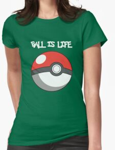 Pokeball is life! White text Womens Fitted T-Shirt
