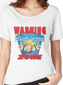 WARNING Entering A Politically Incorrect Zone Women's Relaxed Fit T-Shirt