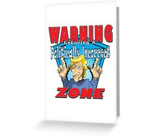 WARNING Entering A Politically Incorrect Zone Greeting Card