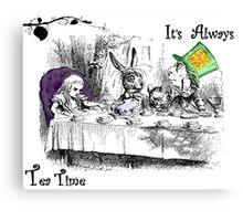 It's Always Tea Time Canvas Print