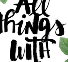 """Do all things with love"",text,typography,floral,black,white,green,red,roses Sticker"