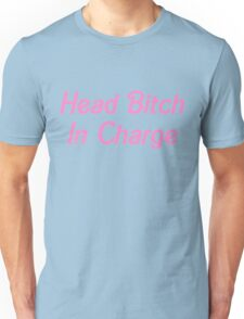 Head Bitch In Charge Unisex T-Shirt