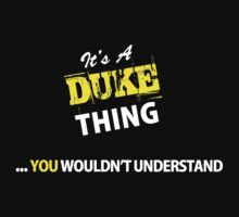 It's A DUKE thing, you wouldn't understand !! by satro