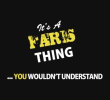 It's A FARIS thing, you wouldn't understand !! by satro