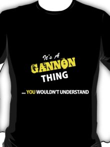 It's A GANNON thing, you wouldn't understand !! T-Shirt