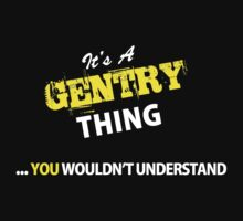 It's A GENTRY thing, you wouldn't understand !! by satro
