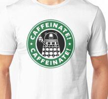 Caffeinate! Exterminate! Unisex T-Shirt