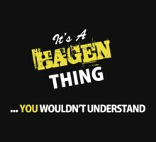It's A HAGEN thing, you wouldn't understand !! by satro