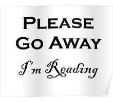 Please Go Away ~ I'm Reading Poster