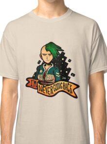 I'm Never Going Back Classic T-Shirt