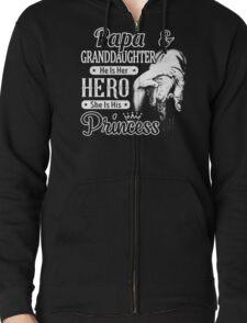 Papa & Granddaughter - He Is Hero - She Is Princess Shirt Zipped Hoodie