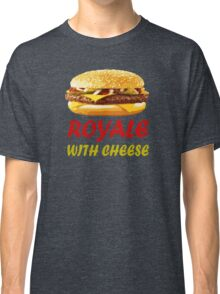 Royale With Cheese Shirt Classic T-Shirt