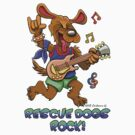 RESCUE DOGS ROCK! by Animal Welfare Cartoons