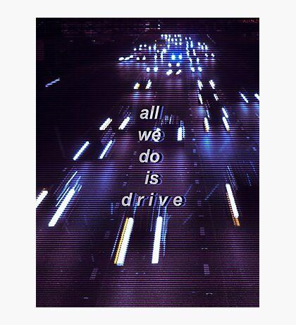 Halsey Drive Tumblr Lyric Art  Photographic Print